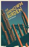The Unknown Burden (The Burdens Trilogy Book 2)