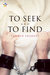 To Seek and to Find by Tamryn Eradani