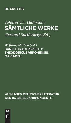Trauerspiele I: Theodoricus Veronensis. Mariamne