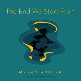 The End We Start from by Megan  Hunter