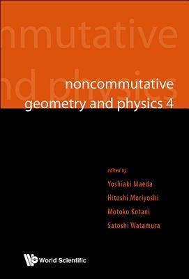 Noncommutative Geometry and Physics 4 - Workshop on Strings, Membranes and Topological Field Theory