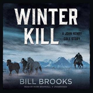 Winter Kill: A John Henry Cole Story