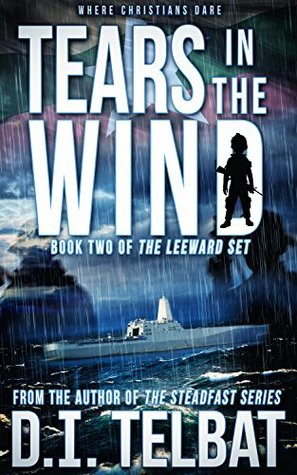 TEARS in the WIND: Where Christians Dare (The Leeward Set Book 2)