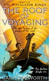 The Roof Of Voyaging by Garry Douglas Kilworth