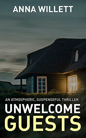 Unwelcome Guests by Anna Willett