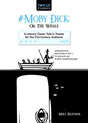 #Moby-Dick; Or, the Whale in Tweets: An Abridged Classic for the Modern Audience