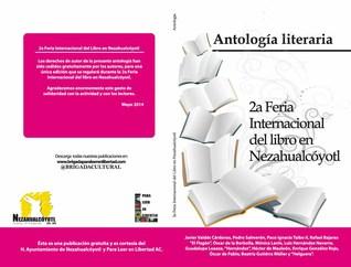ANTOLOGÍA LITERARIA: 2A FERIA INTERNACIONAL DEL LIBRO EN NEZAHUALCÓYOTL