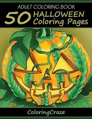 Adult Coloring Book: 50 Halloween Coloring Pages, Coloring Books for Adults Series by Coloringcraze.com