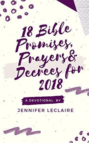 18 Bible Promises, Prayers & Decrees for 2018