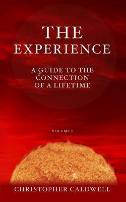 The Experience: A Guide to the Connection of a Lifetime