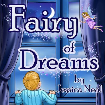 Fairy of Dreams: Bedtime Story about a Boy Who Did Not Want to Sleep at Night (Picture Books, Preschool Books, Ages 3-8, Baby Books, Children's Book Kids Book)