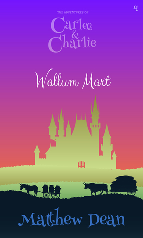 Wallum Mart (The Adventures of Carlee and Charlie #4)