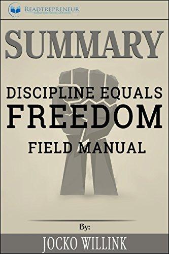 Summary: Discipline Equals Freedom: Field Manual