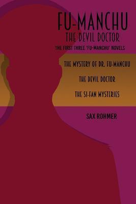 Fu-Manchu: The Devil Doctor: The First Three Fu-Manchu Novels