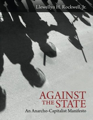 Against the State (Large Print): An Anarcho-Capitalist Manifesto