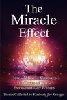 The Miracle Effect: How a Miracle Changed the Lives of These Extraordinary Women