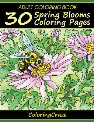 Adult Coloring Book: 30 Spring Blooms Coloring Pages, Coloring Books for Adults Series by Coloringcraze.com