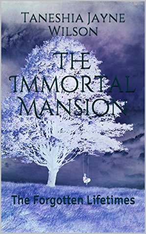 The Immortal Mansion: The Forgotten Lifetimes