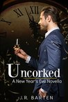 Uncorked: A New Year's Eve Novella