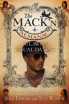 The Mack'n Almanac: 50 Laws of Casual Dating