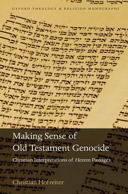 Making Sense of Old Testament Genocide: Christian Interpretations of Herem Passages