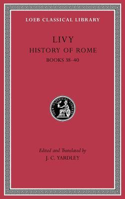History of Rome, Volume XI: Books 38-40