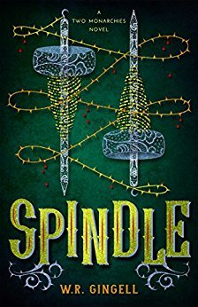 Spindle (Two Monarchies Sequence #1)