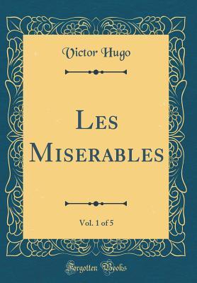 Les Miserables, Vol. 1 of 5
