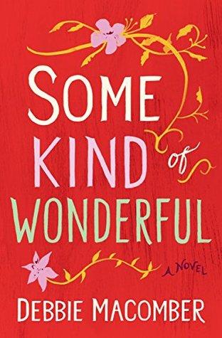 Some Kind of Wonderful: A Novel
