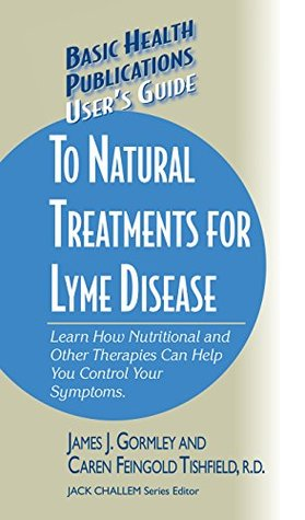 User's Guide to Natural Treatments for Lyme Disease by James