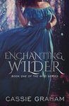 Enchanting Wilder (The Wild Series)