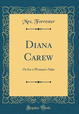 Diana Carew: Or for a Woman's Sake