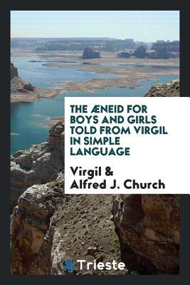 The �neid for Boys and Girls Told from Virgil in Simple Language