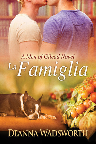 Release Day Review: La Famiglia (Men of Gilead book 2) by Deanna Wadsworth