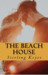 The Beach House, 1 by Sterling Keyes