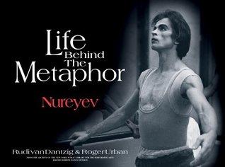 Life Behind the Metaphor: Rudolf Nureyev and the Dutch National Ballet