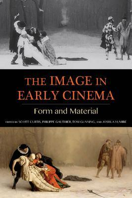 The Image in Early Cinema: Form and Material