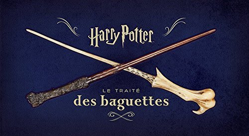 Harry Potter , Le Traité des baguettes [ The Wand Collection ]