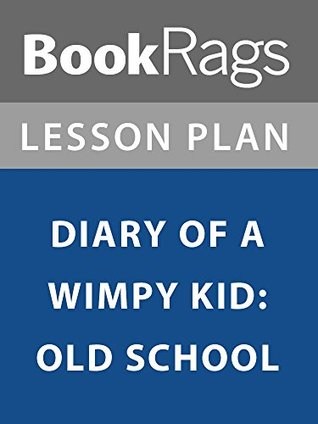 Lesson Plan: Diary of a Wimpy Kid: Old School