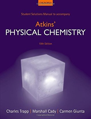 Student Solutions Manual to Accompany Atkins' Physical Chemistry, Tenth Edition