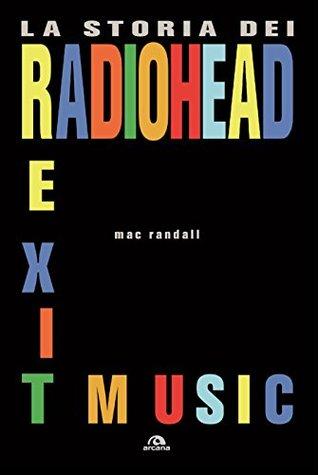 Exit Music: La storia dei Radiohead