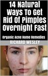 14 Natural Ways To Get Rid Of Pimples Overnight Fast: Organic Acne Home Remedies
