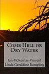 Come Hell or Dry ...