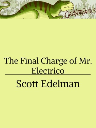 The Final Charge of Mr. Electrico