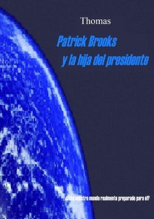 Patrick Brooks y la hija del presidente