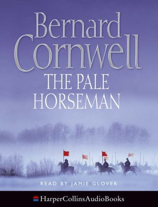 The Pale Horseman (The Last Kingdom Series, Book 2) (Alfred the Great 2)