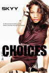 Choices by Skyy