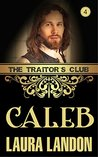 The Traitor's Club: Caleb (The Traitor's Club, #4)