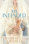 My Intended: A Novel
