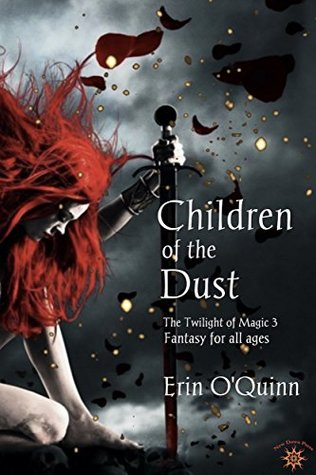 Children of the Dust (The Twilight of Magic #3)